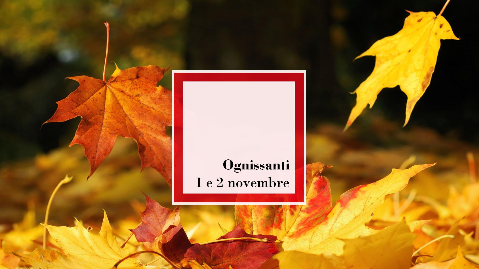 OGNISSANTI – 1 e 2 Novembre